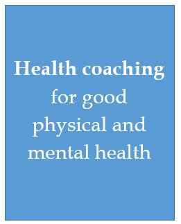 Health coaching for good physical and mental health