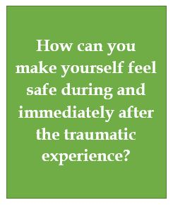 Achieving safety during traumatic experience