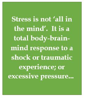 Stress is a total body-brain-mind experience