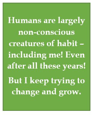 Humans, non-conscious creatures of habit