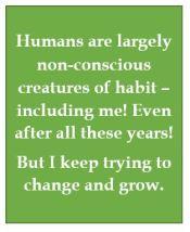Humans, non-conscious creatures of habit