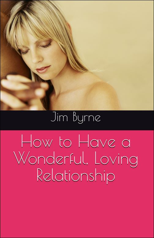 How to have a wonderful, loving relationship